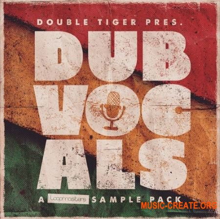 Loopmasters Double Tiger Dub Vocals (WAV REX) - вокальные сэмплы