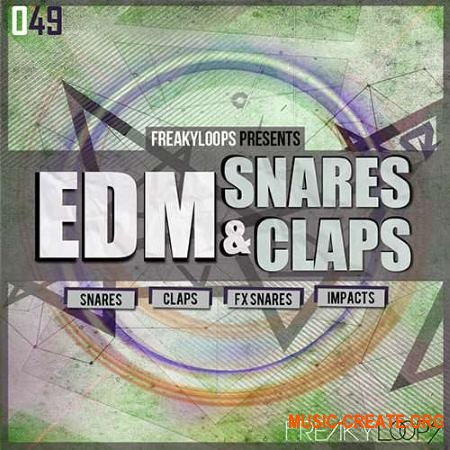 Freaky Loops EDM Snares and Claps (WAV) - сэмплы ударных
