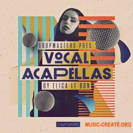 Loopmasters Elica Le Bon Vocal Acapellas (MULTiFORMAT) - вокальные сэмплы