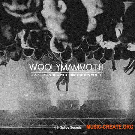 Splice Sounds Woolymammoth - Experimenting with Distortion Vol. 1 (WAV) - сэмплы Trap