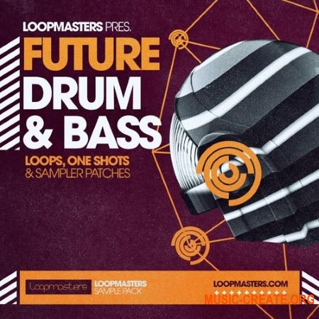 Loopmasters Future Drum & Bass (MULTiFORMAT) - сэмплы Drum and bass