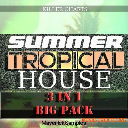 Maverick Samples - Summer Tropical House Bundle Vol 1-3 (WAV MIDI) - сэмплы Tropical House