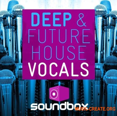 Soundbox Deep and Future House Vocals (WAV) - вокальные сэмплы