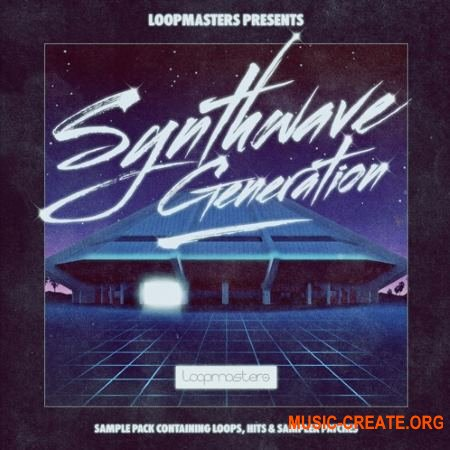 Loopmasters Synthwave Generation (MULTiFORMAT) - сэмплы Electronic