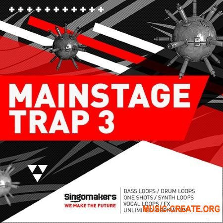 Singomakers Mainstage Trap Vol 3 (MULTiFORMAT) - сэмплы Trap