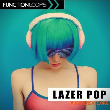 Function Loops Lazer Pop (WAV MiDi SYLENTH1 SPiRE) - сэмплы Pop
