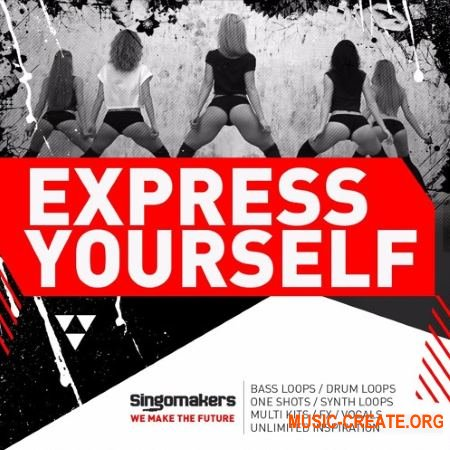 Singomakers Express Yourself (MULTiFORMAT) - сэмплы Trap, House, Moombahton, Tropical Bass, Reggaeton, Bass