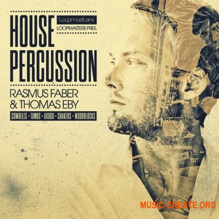 Organic Loops House Percussion Rasmus Faber and Thomas Eby (MULTiFORMAT) - сэмплы перкуссии