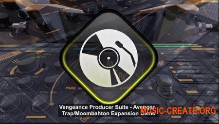 Vengeance Avenger Expansion Pack Moombahton & Trap (Avenger Presets)
