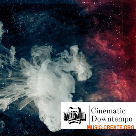 Rankin Audio Cinematic Downtempo (WAV) - сэмплы Downtempo