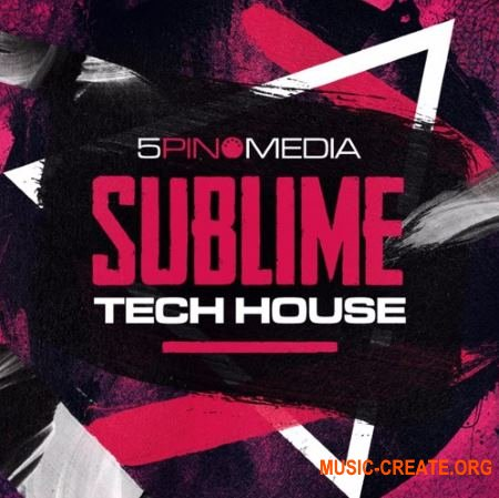 5Pin Media Sublime Tech House (MULTiFORMAT) - сэмплы Tech House