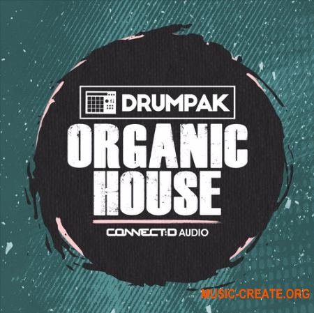 CONNECTD Audio Drumpak Organic House (MULTiFORMAT) - сэмплы Deep House