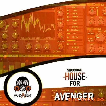 Vandalism Sounds Shocking House For Avenger (Avenger Presets)