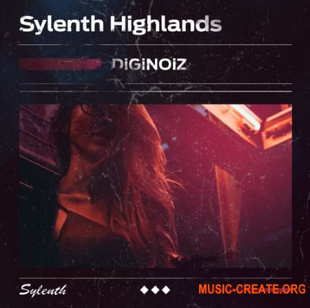 Diginoiz Sylenth Highlands (Sylenth1 presets)