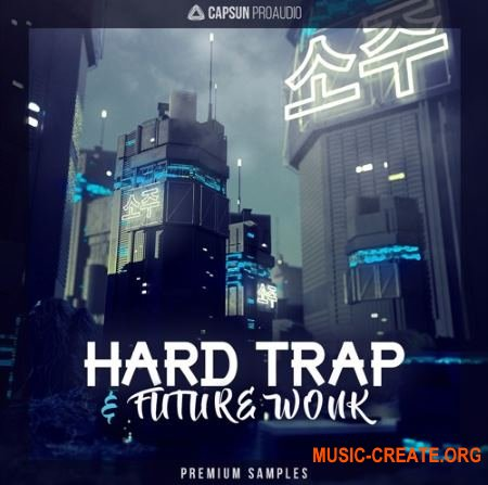 CAPSUN ProAudio Hard Trap and Future Wonk (WAV REX) - сэмплы Trap, Wonky Beats, Future Bass