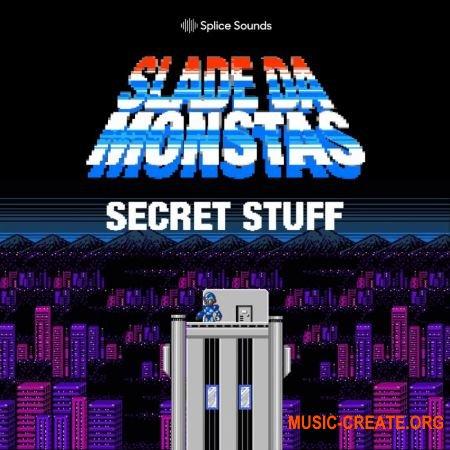 Splice Sounds Slade Da Monsta's Secret Stuff (WAV) - сэмплы Trap