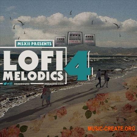 MSXII Sound Lofi Melodics 4 (WAV) - сэмплы Lofi Hip Hop
