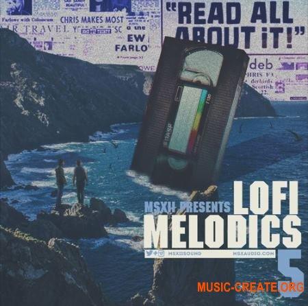 MSXII Sound Lofi Melodics 5 (WAV) - сэмплы Lofi Hip Hop