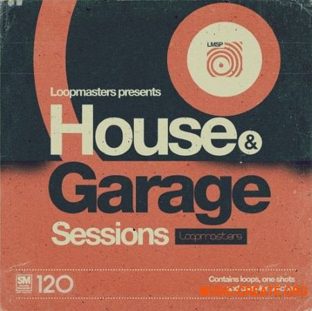 Loopmasters House and Garage Sessions (MULTiFORMAT) - сэмплы House, Garage