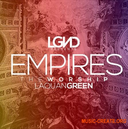 LGND Media Empires The Worship (WAV MiDi AiFF APPLE LOOPS) - сэмплы Pop