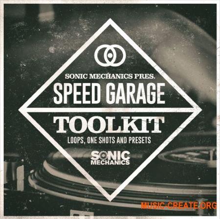 Sonic Mechanics Speed Garage Toolkit (MULTiFORMAT) - сэмплы Garage, Bassline, DnB, Dub
