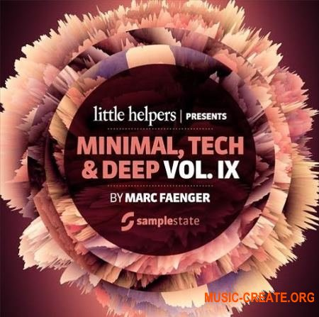 Samplestate Little Helpers Vol. 9 Marc Faenger (MULTiFORMAT) - сэмплы Minimal, Tech, Techno, Deep