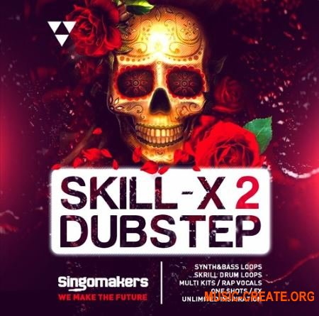 Singomakers Skill-X-Dubstep Vol 2 (MULTiFORMAT) - сэмплы Dubstep