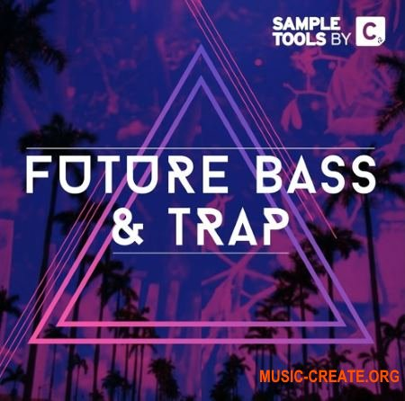 Sample Tools by Cr2 Future Bass and Trap (WAV MiDi) - сэмплы Future Bass, Trap