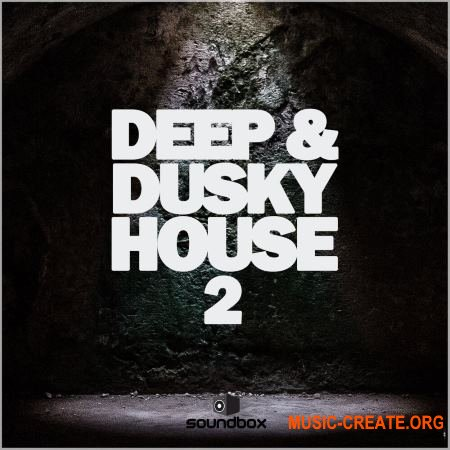 Soundbox Deep and Dusky House 2 (WAV) - сэмплы Deep House