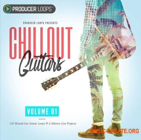 Producer Loops Chillout Guitars (WAV REX Ableton Live Projects) - сэмплы гитары