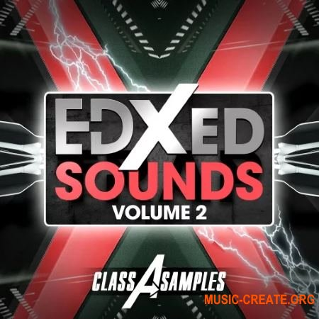 Class A Samples Edxed Sounds Vol 2 (WAV MIDI) - сэмплы Deep House, Future House