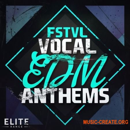 Mainroom Warehouse FSTVL Vocal EDM Anthems (MULTIFORMAT) - вокальные сэмплы