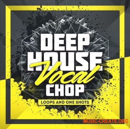 Mainroom Warehouse Deep House Vocal Chop Loops & One Shots (WAV) - вокальные сэмплы