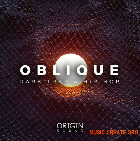 Origin Sound Oblique (WAV MiDi) - сэмплы Trap, Hip Hop, EDM, Techno