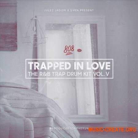 Julez-Jadon Trapped In Love: The R&B Trap Drum Kit Vol. V (WAV) - сэмплы R&B, Trap