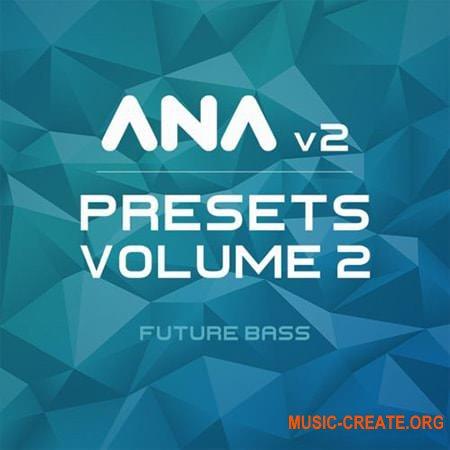 Sonic Academy ANA 2 Presets Vol 2 Future Bass (ANA Presets)