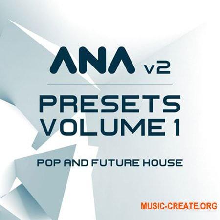 Sonic Academy ANA 2 Presets Vol 1 Pop and Future House (ANA Presets)