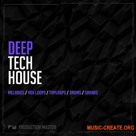 Production Master Deep Tech House (WAV MiDi) - сэмплы Tech House
