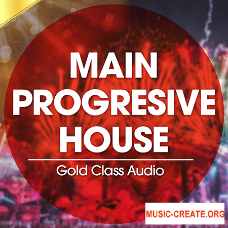 Gold Class Audio Main Progressive House (WAV MiDi SYLENTH1 SERUM) - сэмплы  Progressive House, EDM