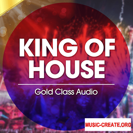 Gold Class Audio King Of House (WAV MiDi) - сэмплы Deep House, House