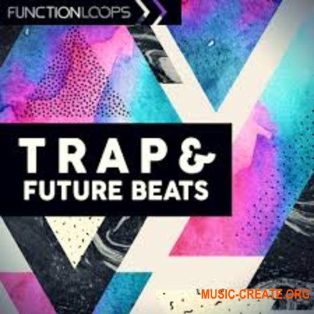 Function Loops Trap And Future Beats (WAV MiD) - сэмплы Future Bass, Trap, Hybrid Trap
