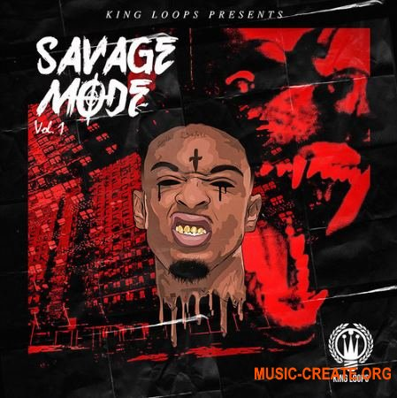 King Loops Savage Mode Vol 1 (WAV MiD) - сэмплы Trap, Hip Hop, Gangsta, Urban