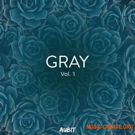 Aubit Gray Vol 1 (WAV MiDi SERUM MASSiVE) - сэмплы Future Bass, House, EDM, Trap, Pop, Ambient
