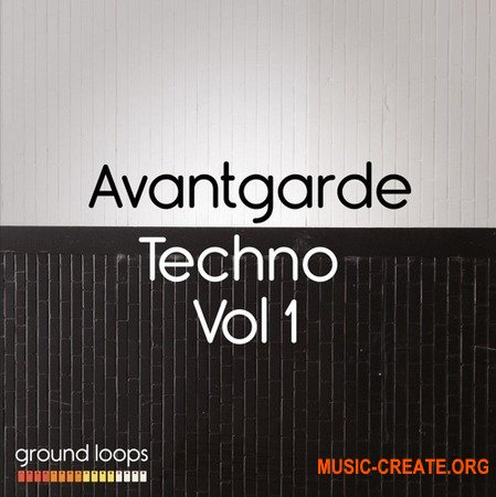 Ground Loops Avantgarde Techno Volume 1 (WAV AiFF APPLE LOOPS) - сэмплы Techno