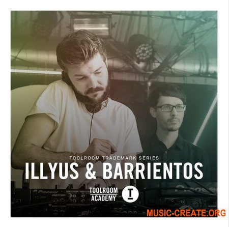Toolroom Trademark Series illyus and Barrientos