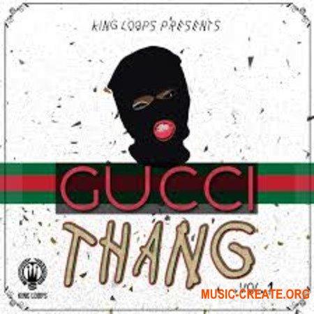 King Loops Gucci Thang Volume 1 (WAV MiDi) - сэмплы Hip Hop, Gangsta Rap