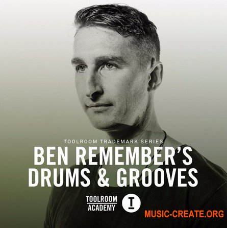 Toolroom Trademark Series Ben Remembers Drums and Grooves