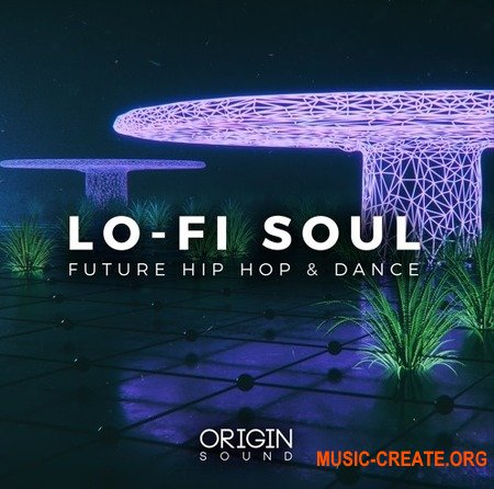 Origin Sound Lo-Fi Soul Future Hip Hop And Dance (WAV MiDi) - сэмплы Hip Hop, Lo-Fi, Soul