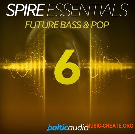 Akai Baltic Audio Spire Essentials Vol 6 Future Bass and Pop