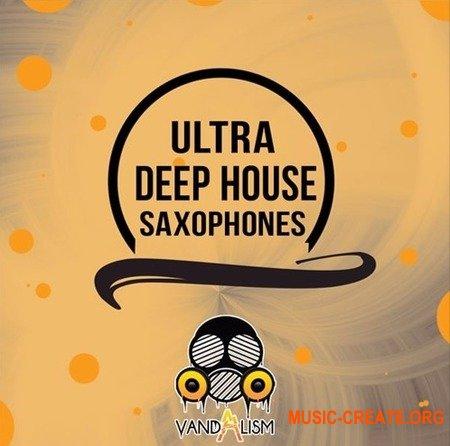 Vandalism Ultra Deep House Saxophones (WAV) - сэмплы саксофона, Deep House